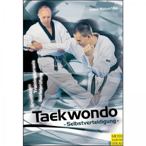 Ju-Sports Jürgen Höller, Axel Maluschka : Taekwondo Selbstverteidigung